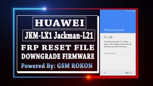 Huawei JKM-LX1 Jackman-L21 FRP Reset File