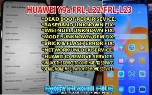 Huawei Y9a FRL-L23 Dead After Flash Repair File